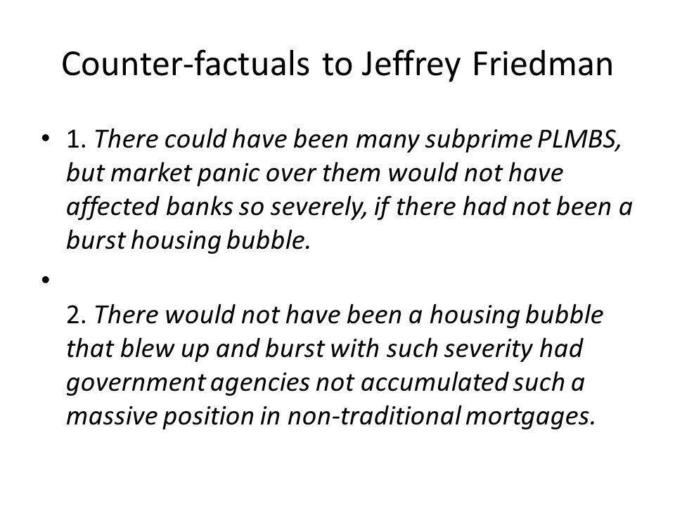 Counter-factuals to Jeffrey Friedman 1.