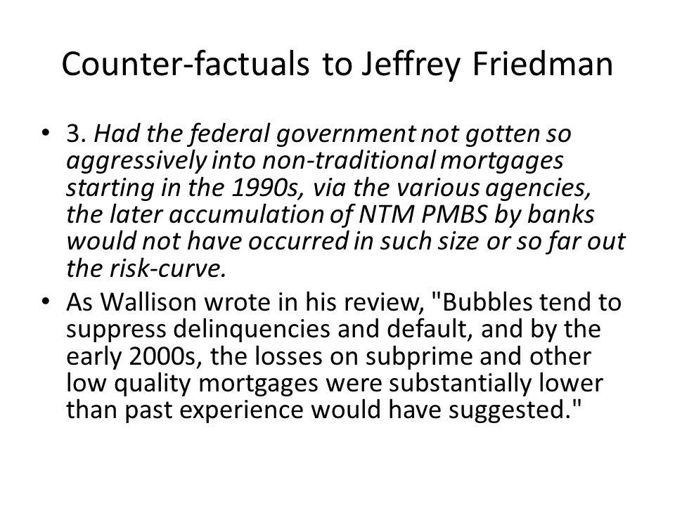 Counter-factuals to Jeffrey Friedman 3.