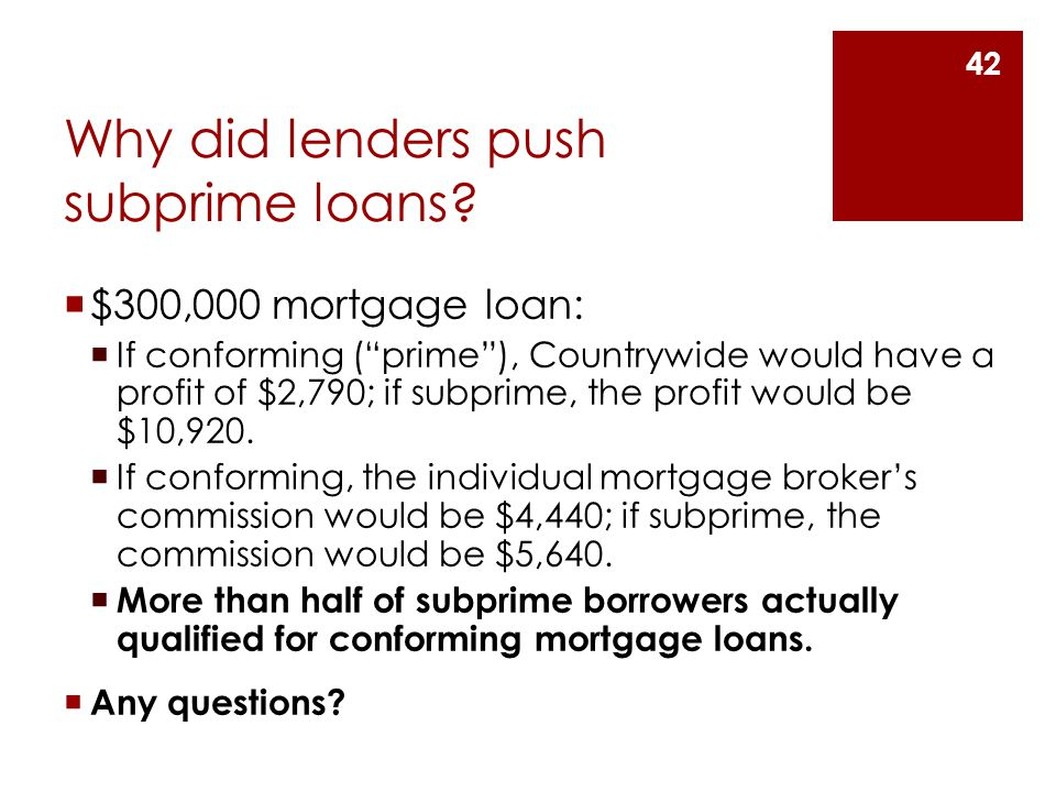 Why did lenders push subprime loans.
