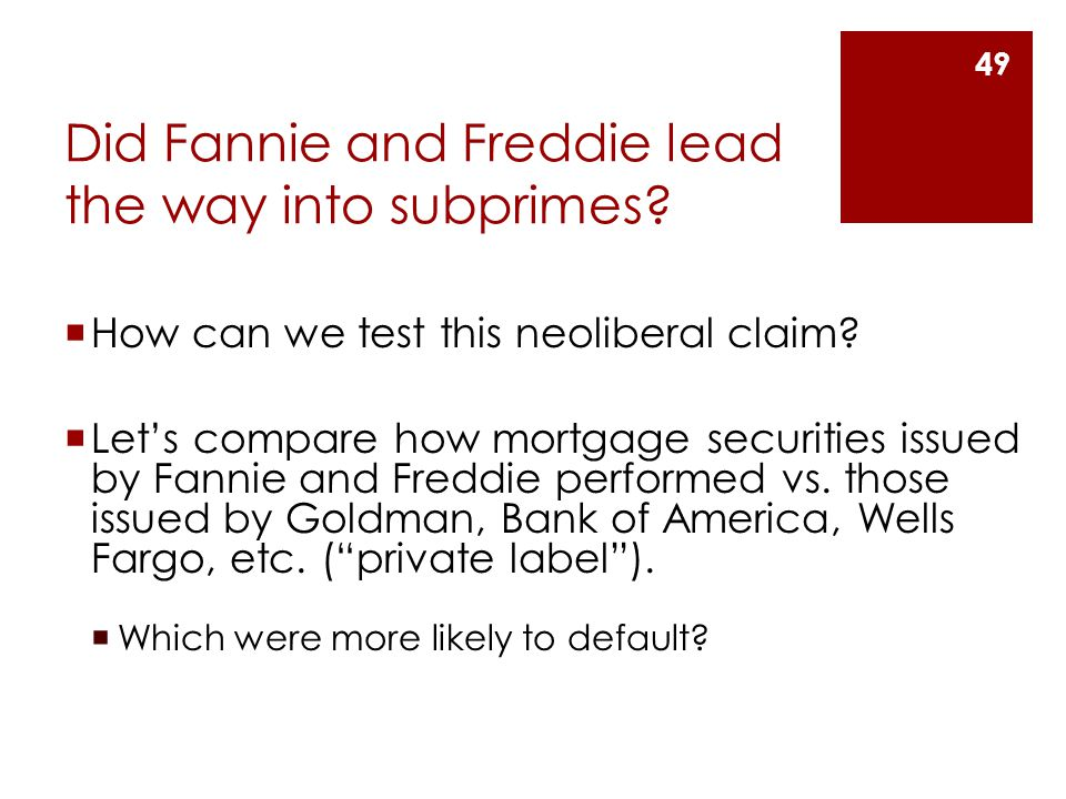 Did Fannie and Freddie lead the way into subprimes.