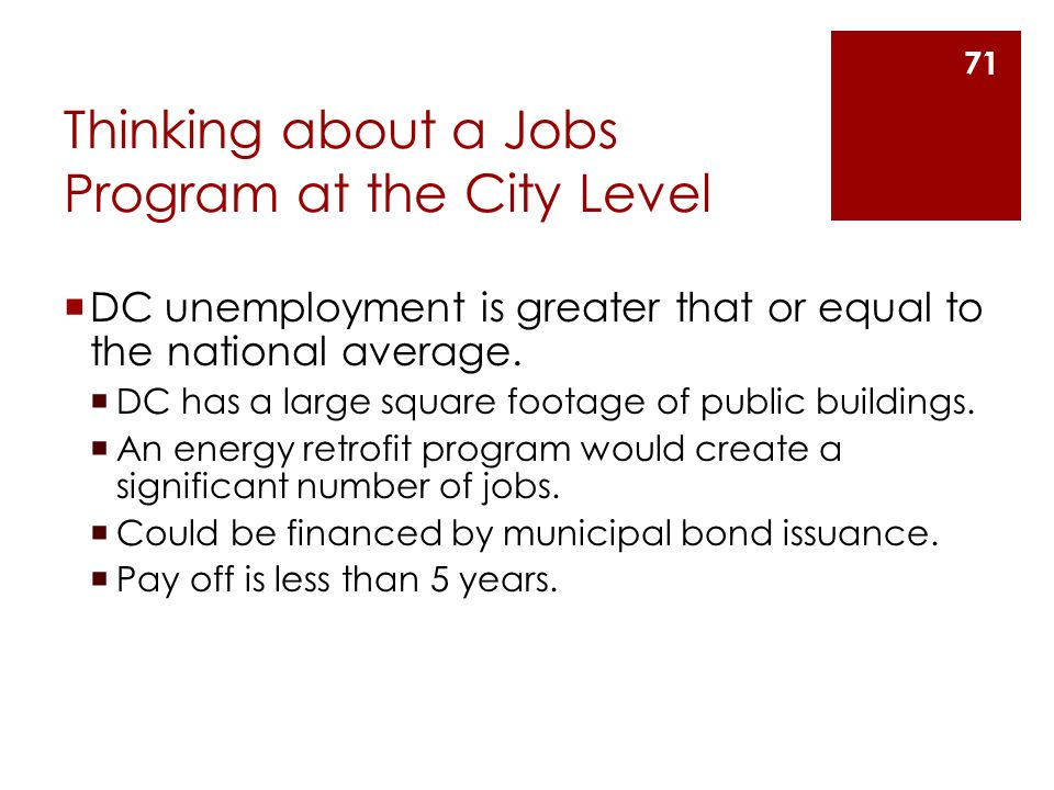 Thinking about a Jobs Program at the City Level  DC unemployment is greater that or equal to the national average.