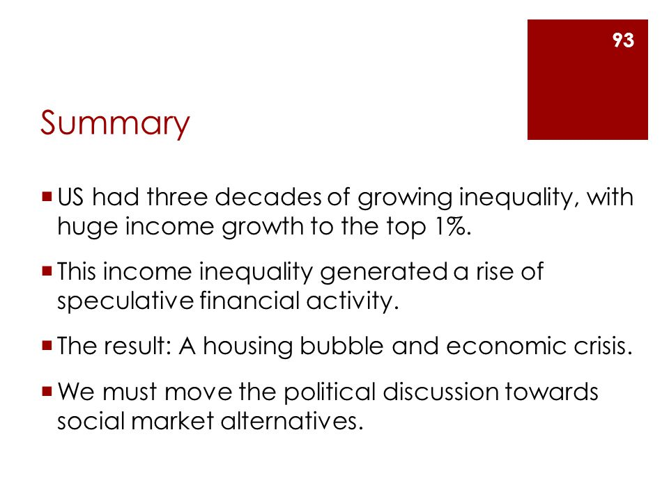 Summary  US had three decades of growing inequality, with huge income growth to the top 1%.