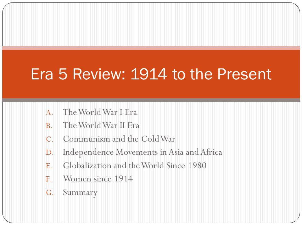 A. The World War I Era B. The World War II Era C.