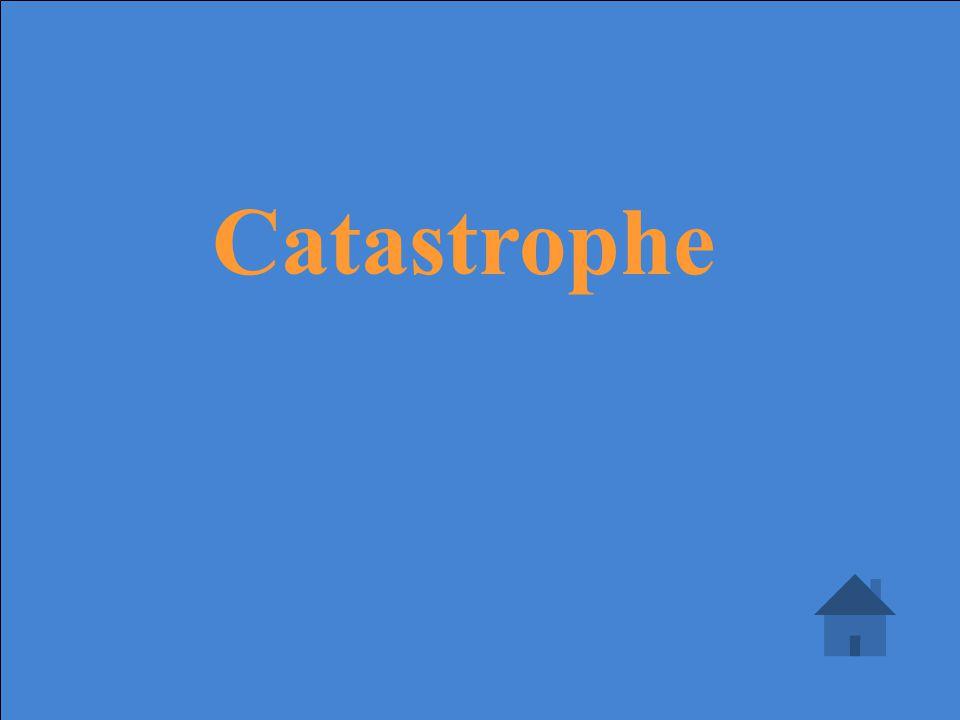 Calamity, Tragedy