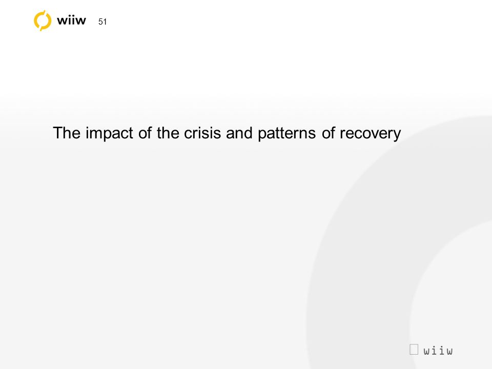  wiiw 51 The impact of the crisis and patterns of recovery