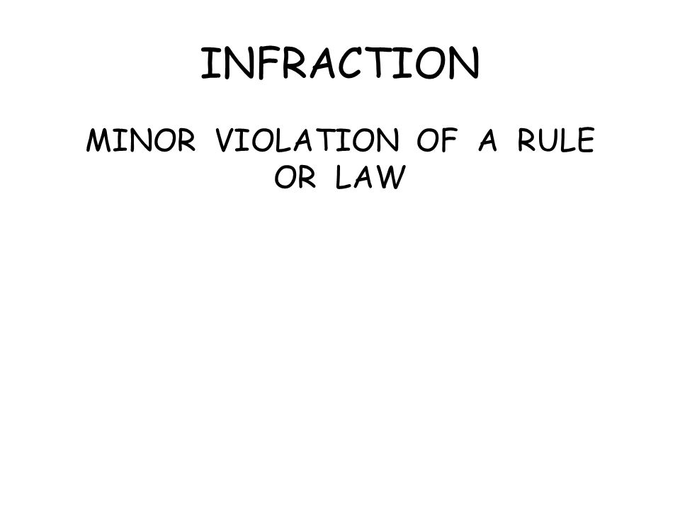 INFRACTION MINOR VIOLATION OF A RULE OR LAW