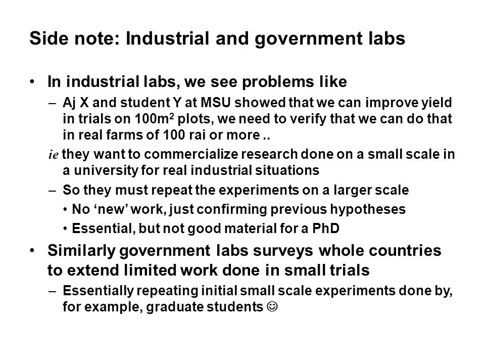 Side note: Industrial and government labs In industrial labs, we see problems like –Aj X and student Y at MSU showed that we can improve yield in tria