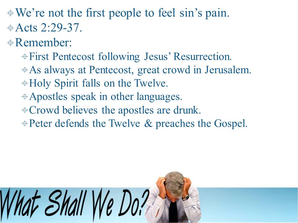   We're not the first people to feel sin's pain.