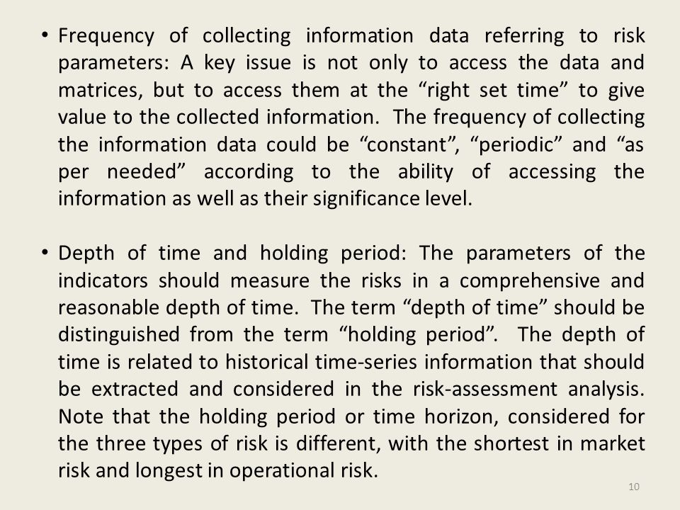 Frequency of collecting information data referring to risk parameters: A key issue is not only to access the data and matrices, but to access them at the right set time to give value to the collected information.