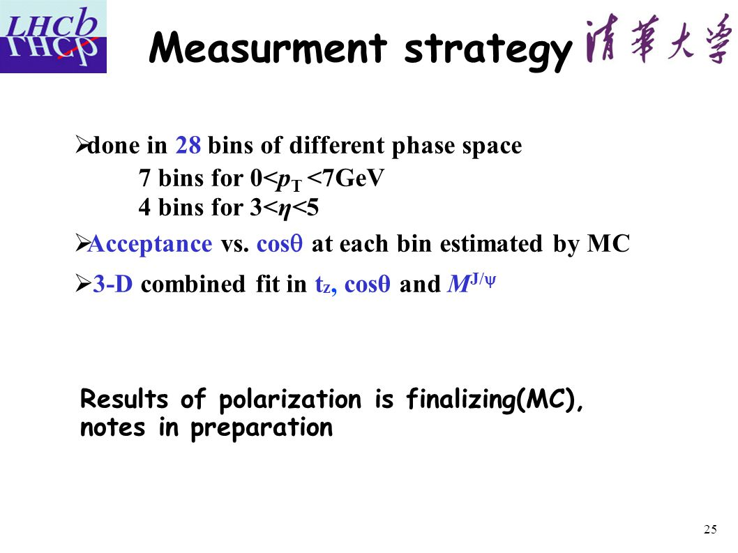 Measurment strategy  done in 28 bins of different phase space 7 bins for 0<p T <7GeV 4 bins for 3<η<5  Acceptance vs.