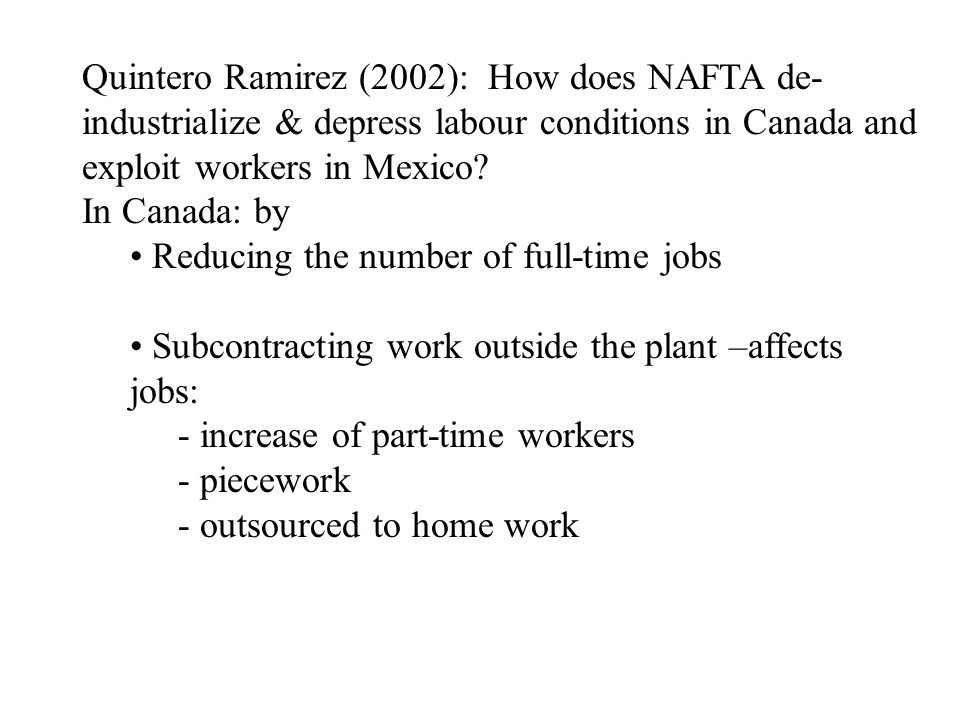 Quintero Ramirez (2002): How does NAFTA de- industrialize & depress labour conditions in Canada and exploit workers in Mexico.