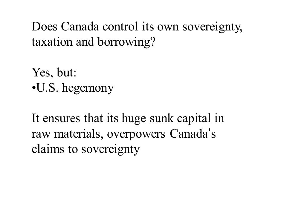 Does Canada control its own sovereignty, taxation and borrowing.