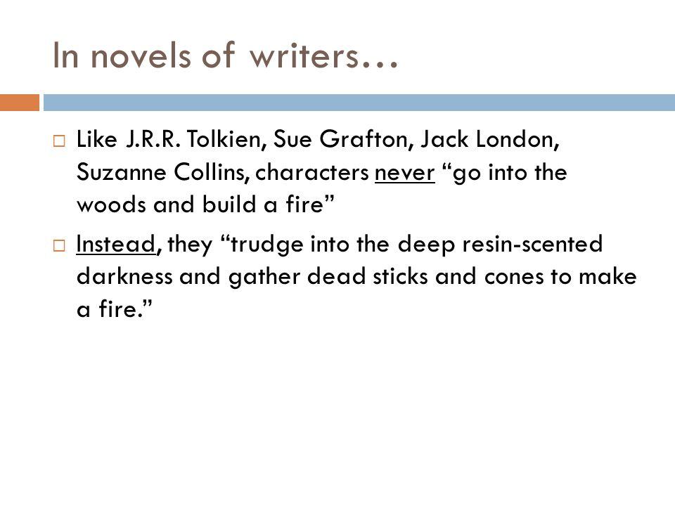 In novels of writers…  Like J.R.R.
