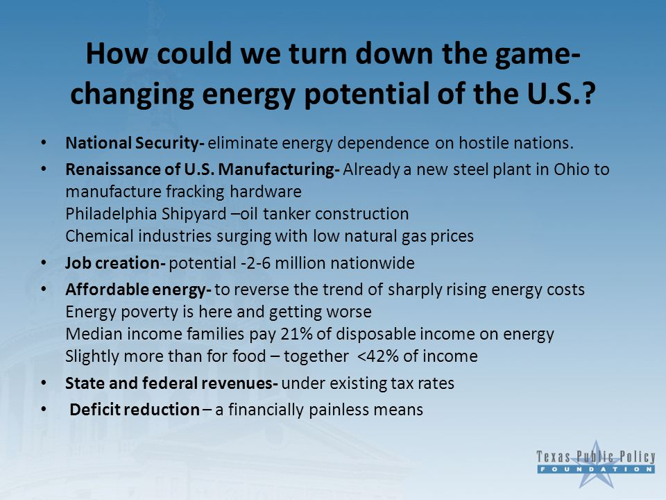 How could we turn down the game- changing energy potential of the U.S..