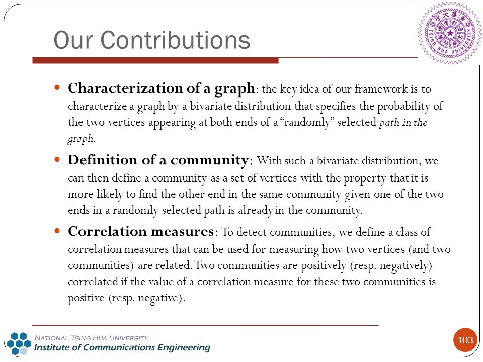 Our Contributions Characterization of a graph : the key idea of our framework is to characterize a graph by a bivariate distribution that specifies th