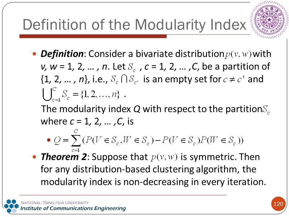 120 Definition: Consider a bivariate distribution with v, w = 1, 2, …, n. Let, c = 1, 2, …,C, be a partition of {1, 2, …, n}, i.e., is an empty set fo