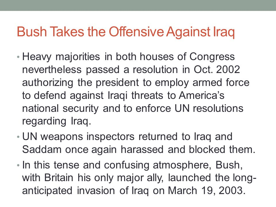 Bush Takes the Offensive Against Iraq Saddam Hussein's vaunted military machine collapsed almost immediately.