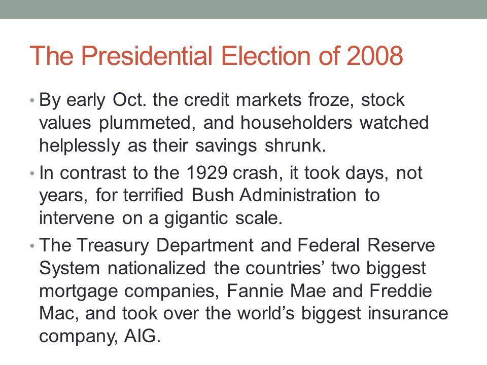 The Presidential Election of 2008 Treasury Secretary Henry Paulson then persuaded Congress to authorize a whopping 700 billion dollars to buy toxic mortgages and inject cash directly into the nation's biggest banks.