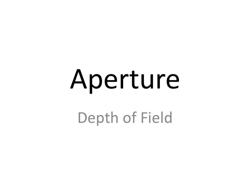 Aperture Depth of Field