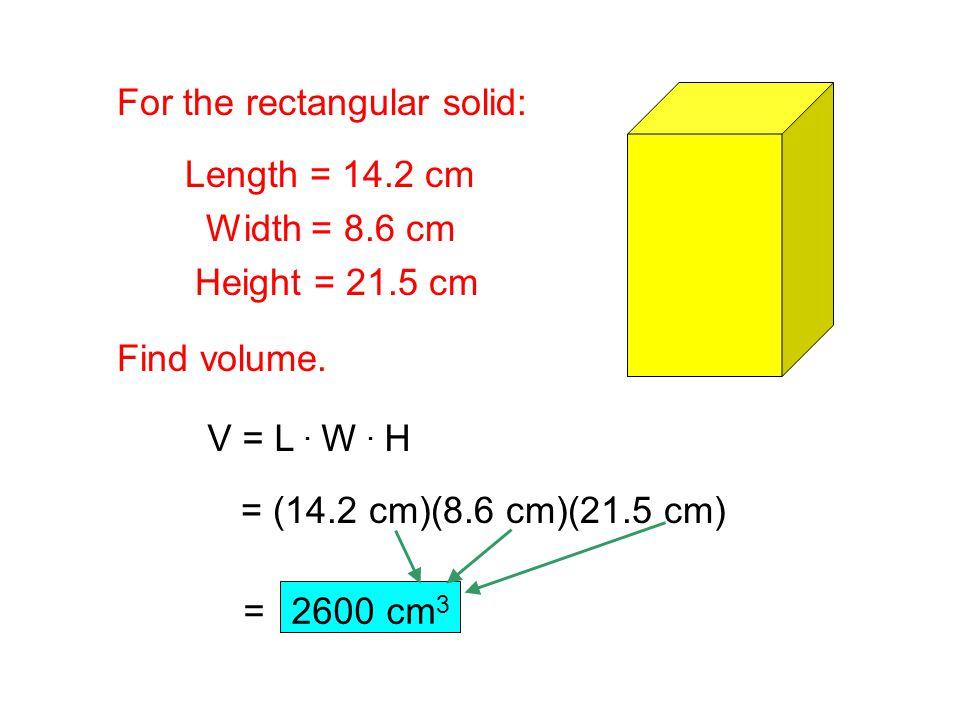 Find area of rectangle. A = L. W = (4.6 cm)(9.1 cm) 9.1 cm = 42cm 2. cm 4.6 cm Convert to m 2. 42 cm 2 () ______ 100 cm 1 m 2 = 0.0042 m 2 Convert to
