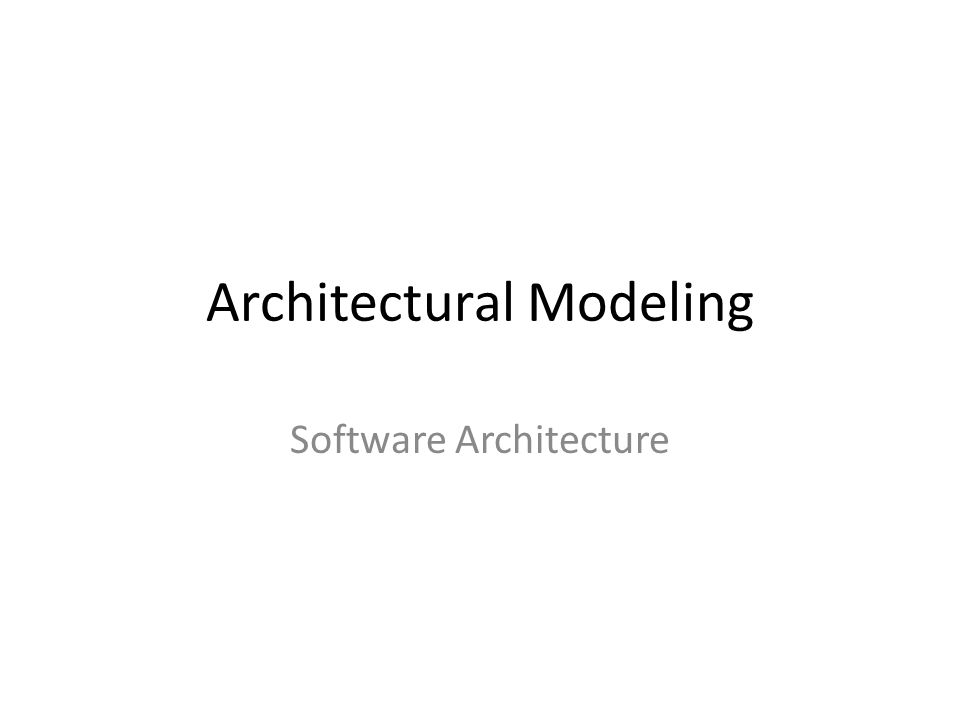Architectural Modeling Software Architecture
