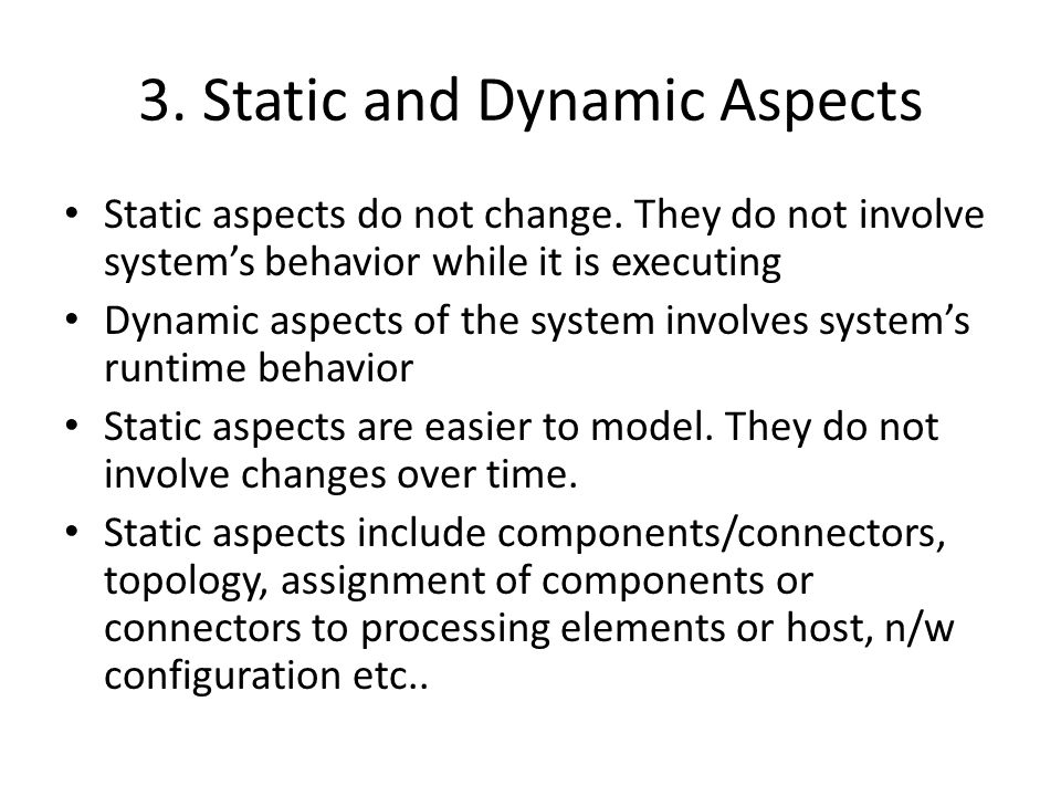 3.Static and Dynamic Aspects Static aspects do not change.