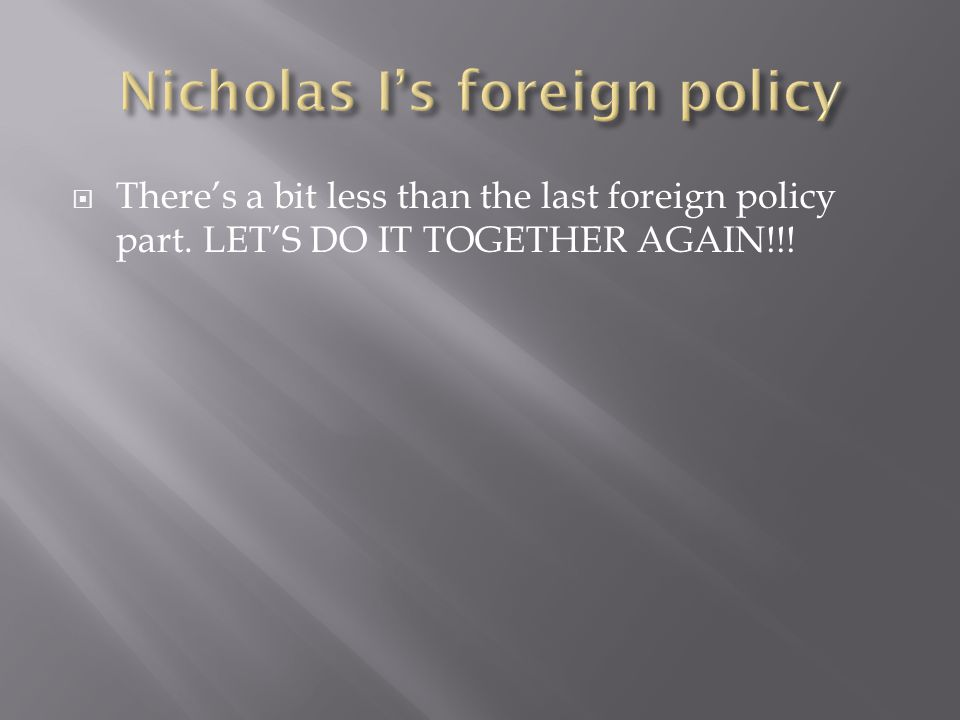  There's a bit less than the last foreign policy part. LET'S DO IT TOGETHER AGAIN!!!