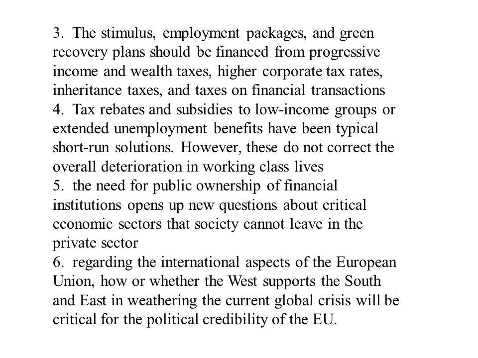 3. The stimulus, employment packages, and green recovery plans should be financed from progressive income and wealth taxes, higher corporate tax rates