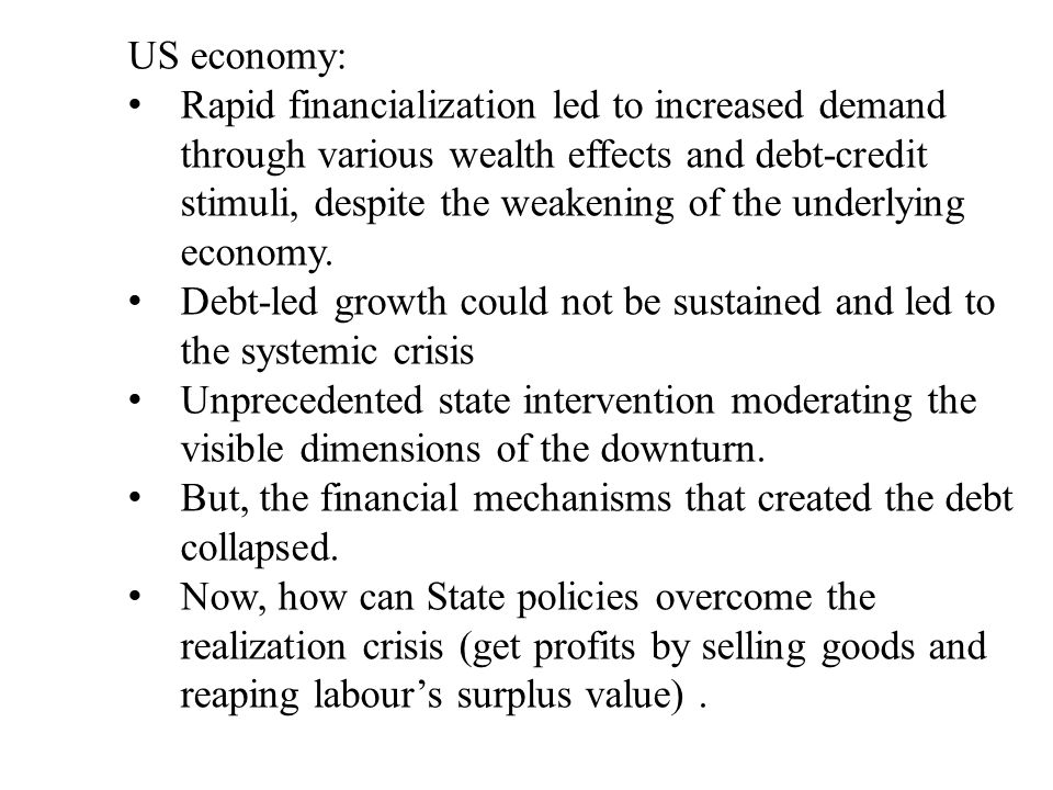 US economy: Rapid financialization led to increased demand through various wealth effects and debt-credit stimuli, despite the weakening of the underlying economy.