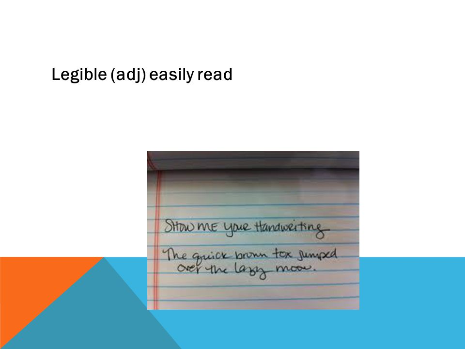 Legible (adj) easily read