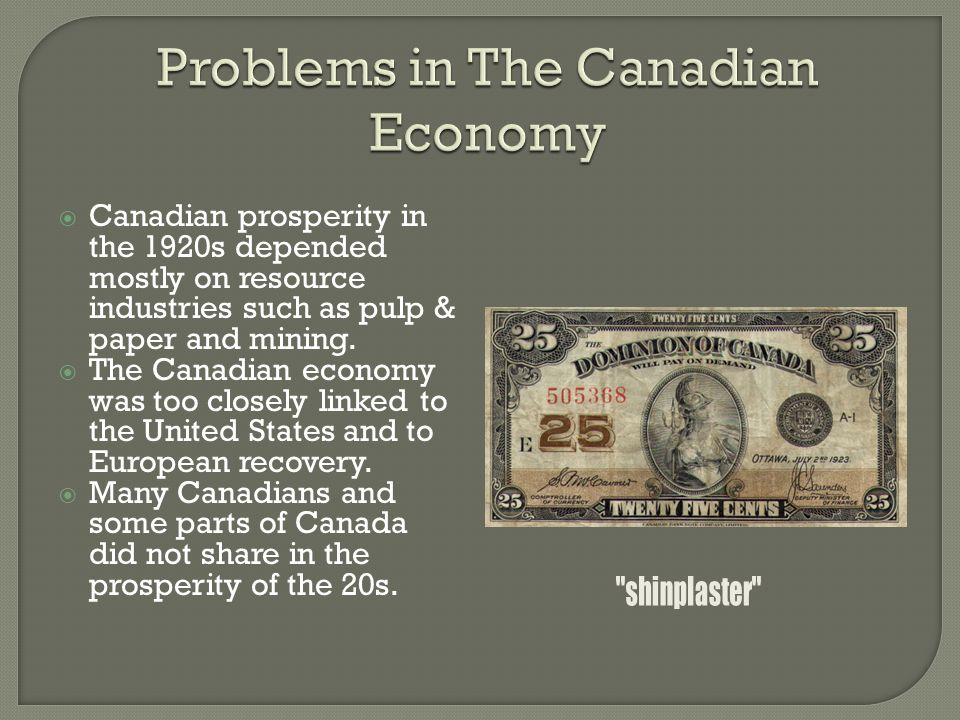  Canadian prosperity in the 1920s depended mostly on resource industries such as pulp & paper and mining.