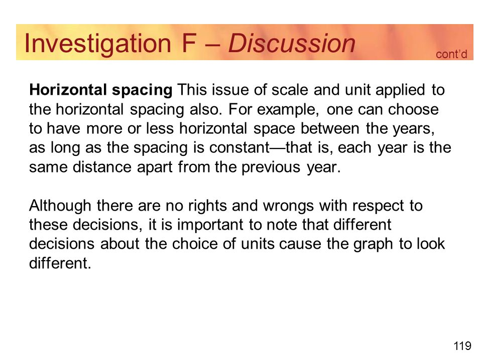 119 Investigation F – Discussion Horizontal spacing This issue of scale and unit applied to the horizontal spacing also.