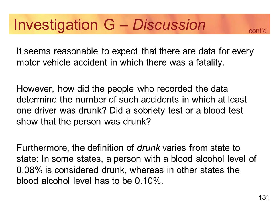 131 Investigation G – Discussion It seems reasonable to expect that there are data for every motor vehicle accident in which there was a fatality.