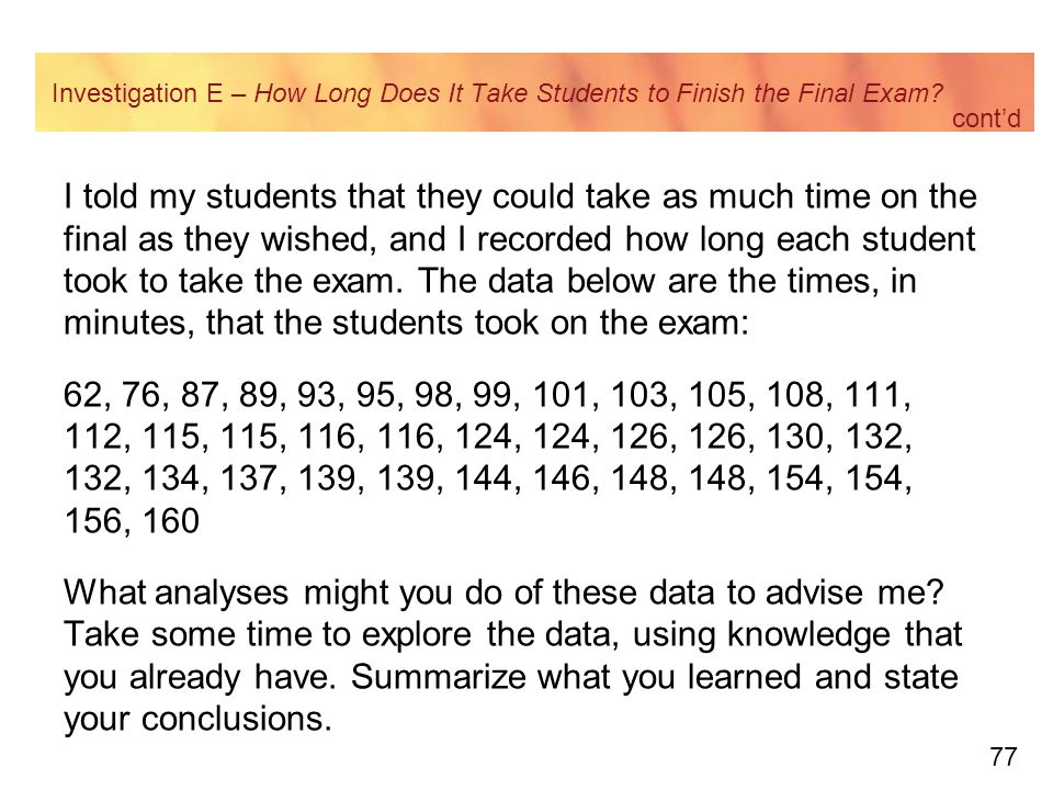 77 Investigation E – How Long Does It Take Students to Finish the Final Exam.