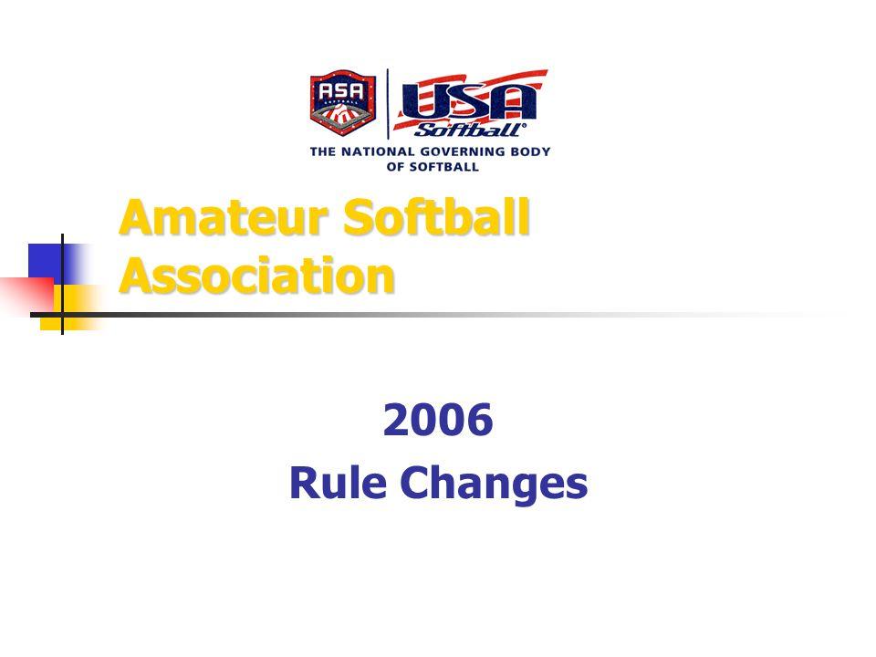 Amateur Softball Association 2006 Rule Changes