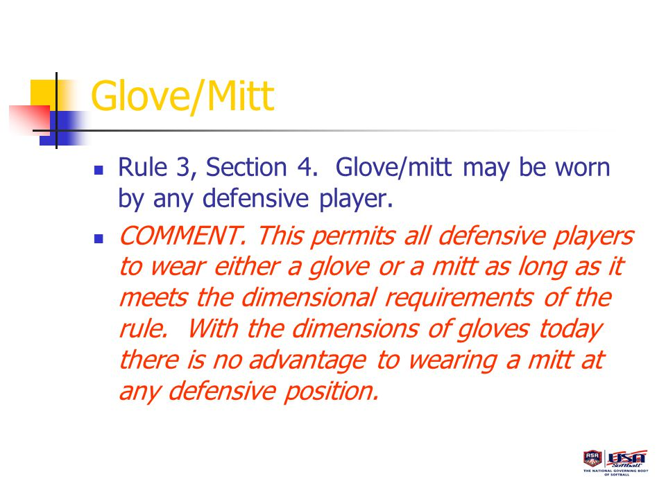 Glove/Mitt Rule 3, Section 4. Glove/mitt may be worn by any defensive player.