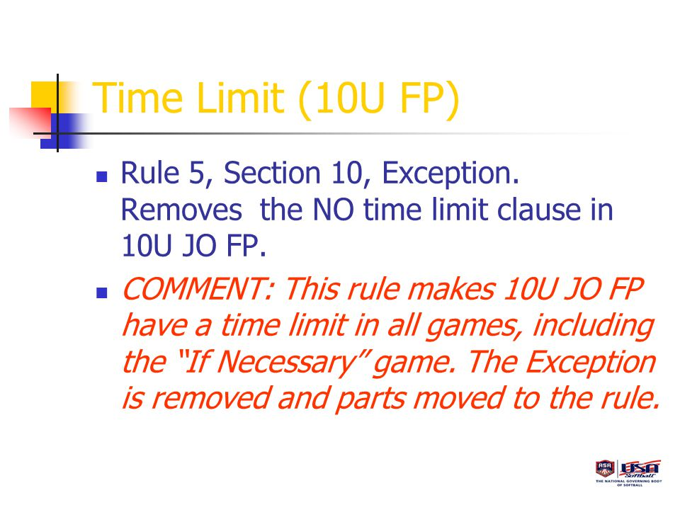 Time Limit (10U FP) Rule 5, Section 10, Exception.