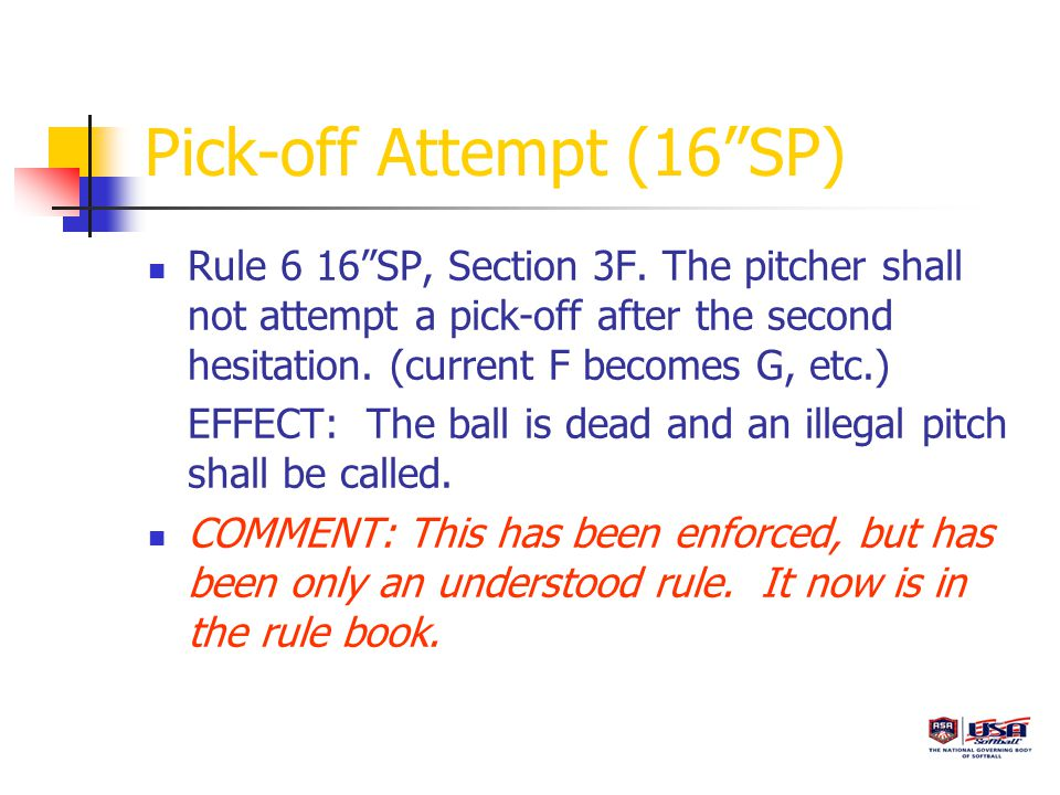 Pick-off Attempt (16 SP) Rule 6 16 SP, Section 3F.