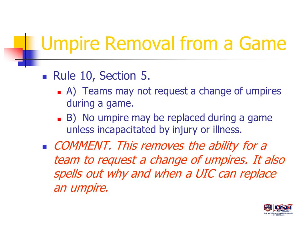 Umpire Removal from a Game Rule 10, Section 5.