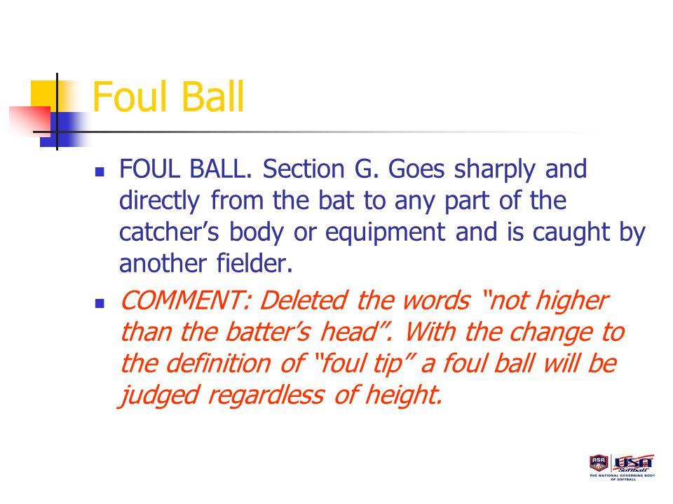 Foul Ball FOUL BALL. Section G.
