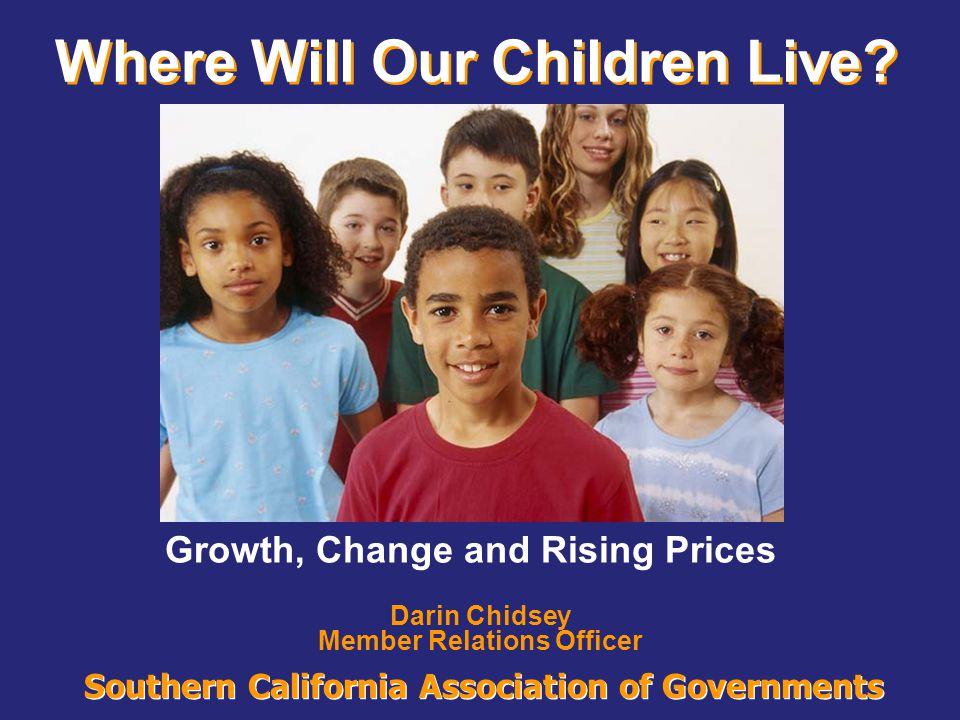 Southern California Association of Governments Over the Last Two Decades Population Growth Has Significantly Exceeded Housing Production in LA County LA County Population and Housing Growth 1970 - 2000 656,174 1,385,661 445,428 107,566 307,765 316,668 02000004000006000008000001000000120000014000001600000 90-00 80-90 70-80 PopulationHousing