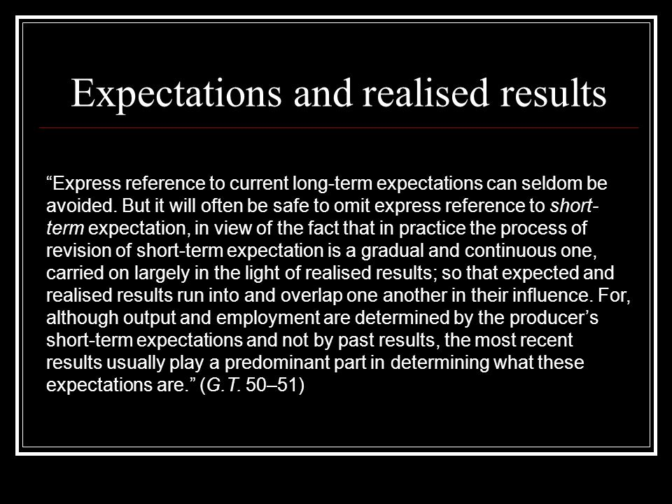 "Expectations and realised results ""Express reference to current long-term expectations can seldom be avoided. But it will often be safe to omit expres"