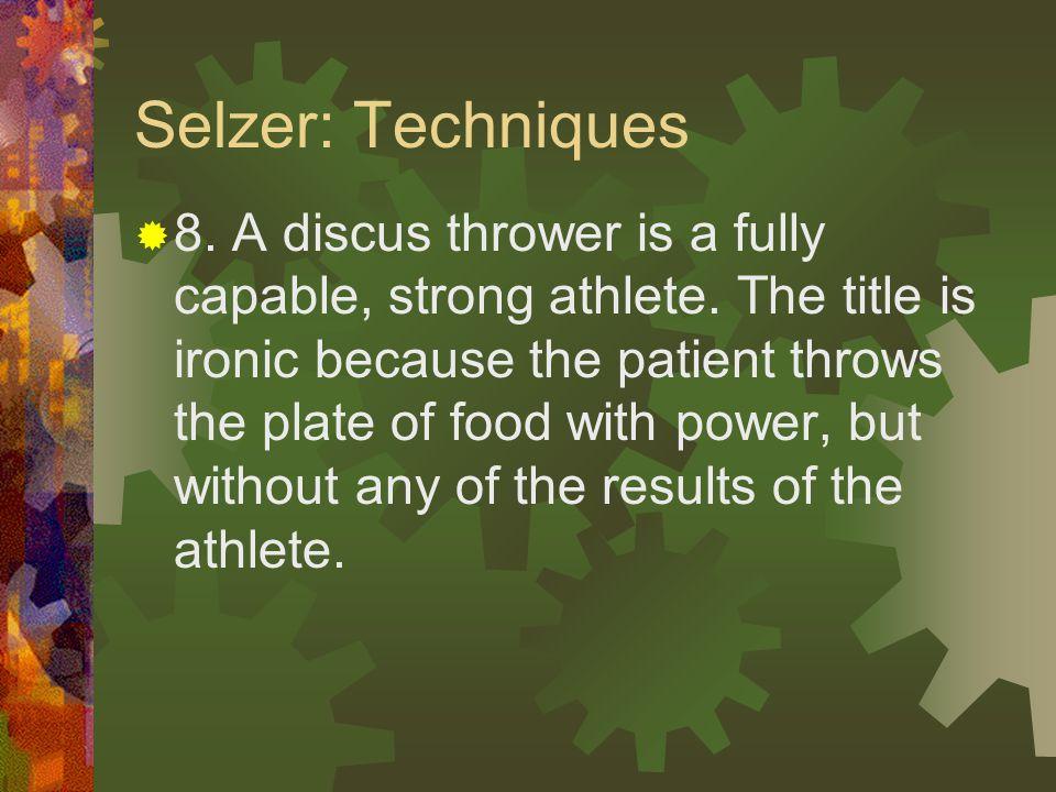 Selzer: Techniques  7.