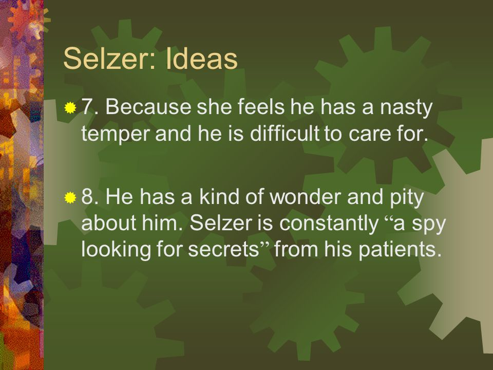 Selzer: Ideas  5.He wants the doctor to bring a pair of shoes.