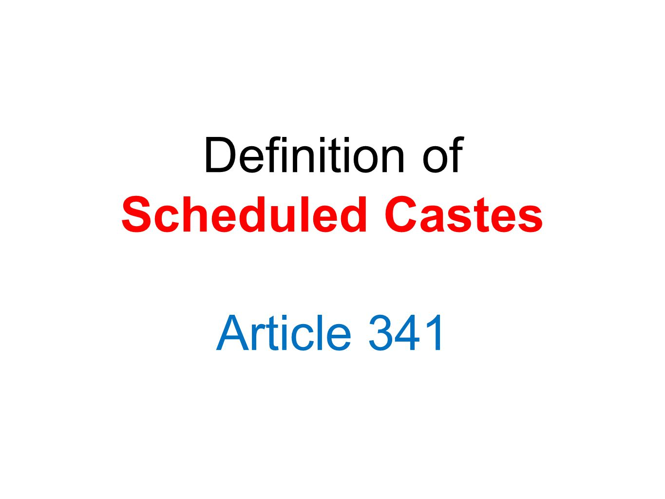 Definition of Scheduled Castes Article 341