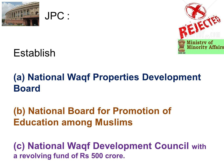 JPC : Establish (a) National Waqf Properties Development Board (b) National Board for Promotion of Education among Muslims (c) National Waqf Developme