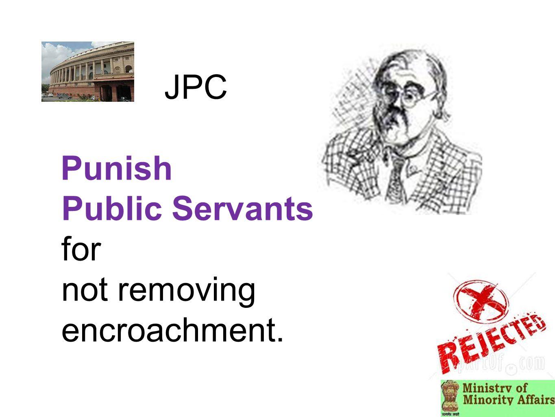 JPC Punish Public Servants for not removing encroachment.