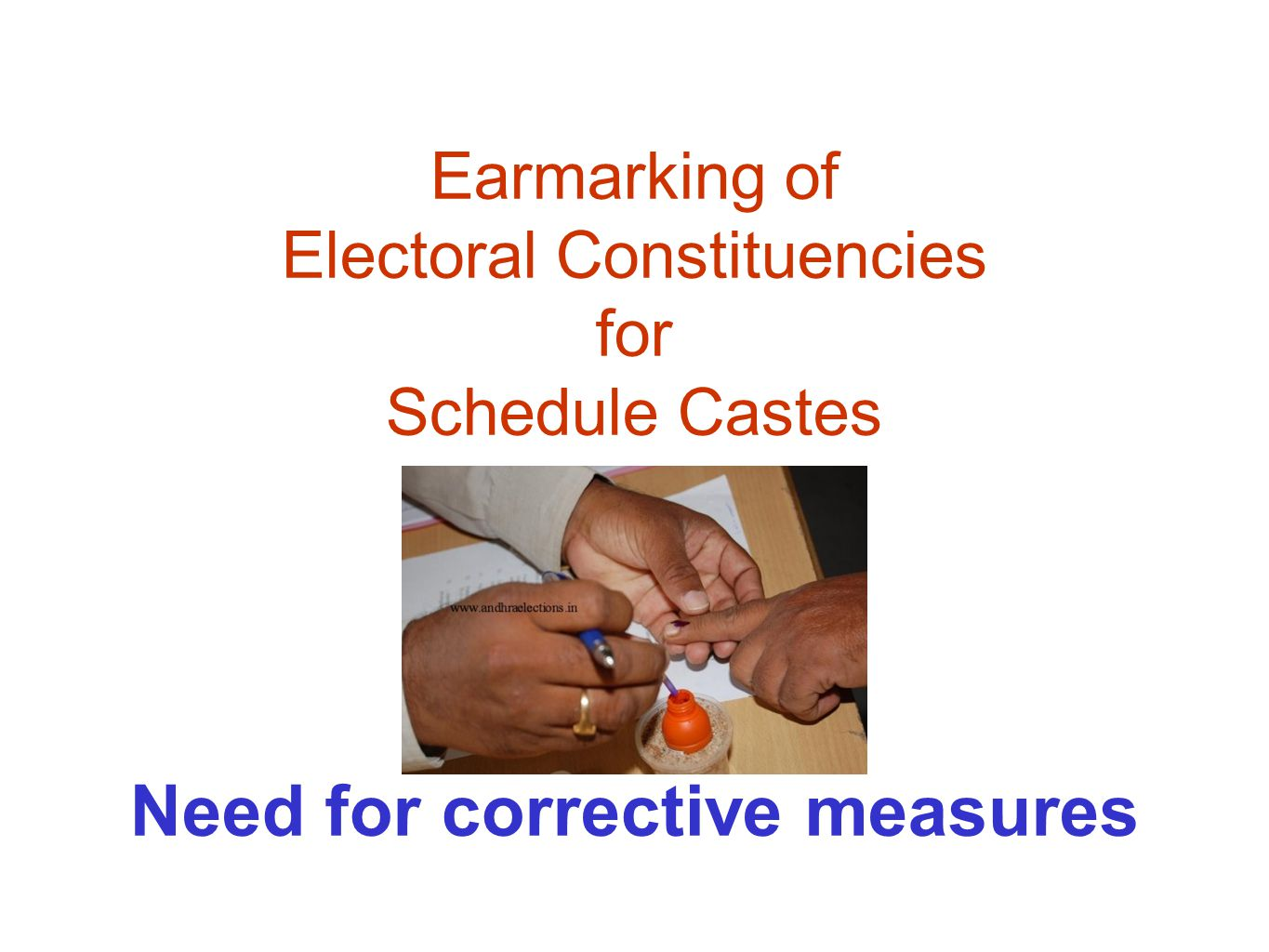 Earmarking of Electoral Constituencies for Schedule Castes Need for corrective measures