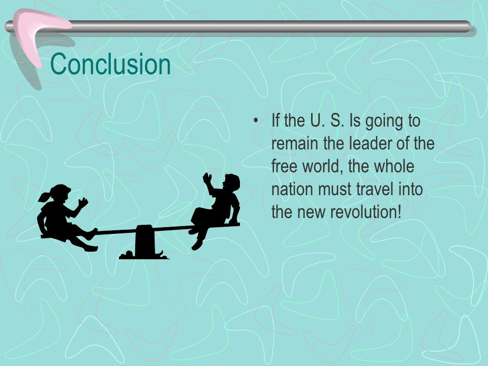 Conclusion If the U. S.