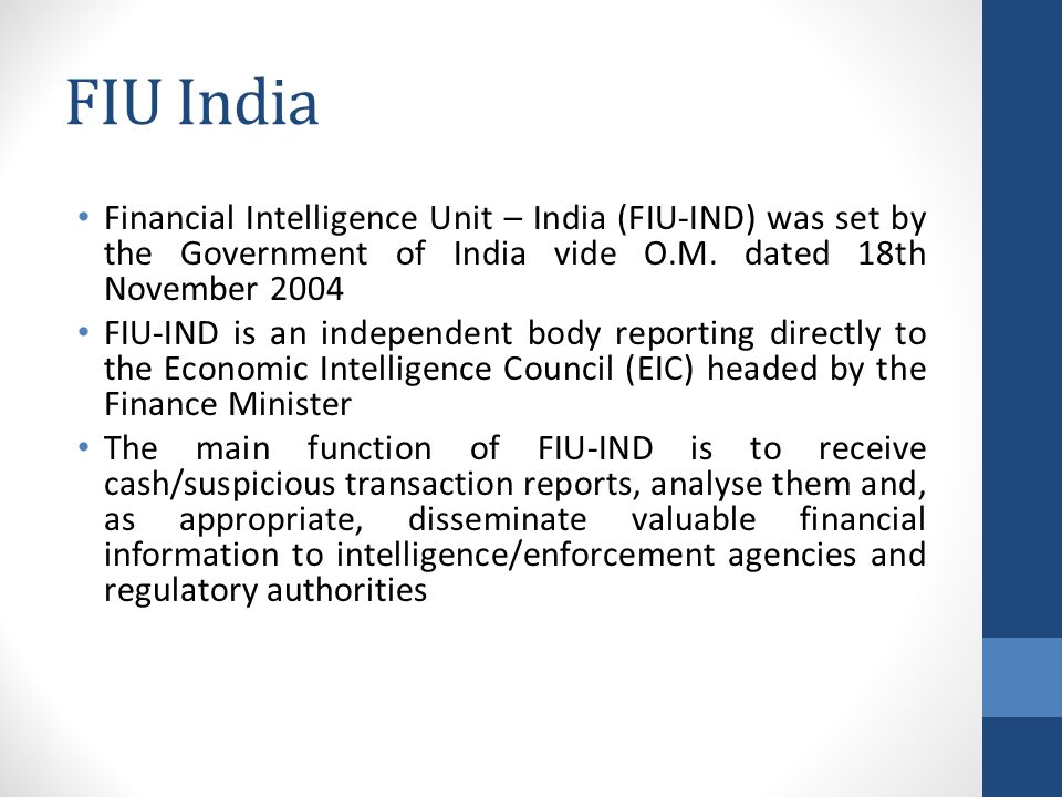 FIU India Financial Intelligence Unit – India (FIU-IND) was set by the Government of India vide O.M.